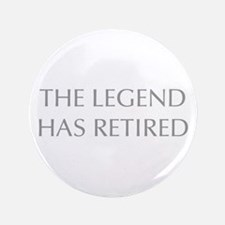 """LEGEND-HAS-RETIRED-OPT-GRAY 3.5"""" Button (100 pack)"""