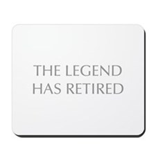 LEGEND-HAS-RETIRED-OPT-GRAY Mousepad