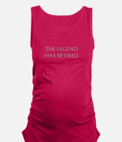 LEGEND-HAS-RETIRED-OPT-GRAY Maternity Tank Top