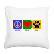Peace Love Pug Square Canvas Pillow
