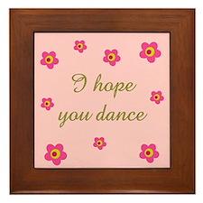 I HOPE YOU DANCE Framed Tile
