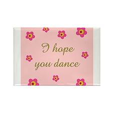 I HOPE YOU DANCE Rectangle Magnet