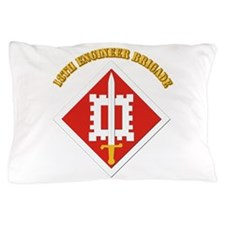 SSI-18th Engineer Brigade with text Pillow Case