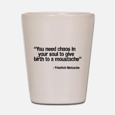Chaos In Your Soul Shot Glass
