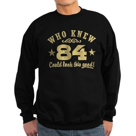 Funny 84th Birthday Sweatshirt (dark)