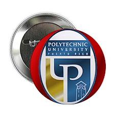 "Polytechnic University Puerto Rico 2.25"" Button (1"