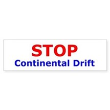 Stop Continental Drift Bumper Bumper Sticker