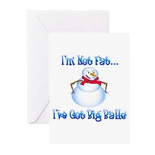 I'm Not Fat, Got Big Balls Greeting Cards (Pk of 1