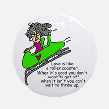 Love is a Roller Coaster Ornament (Round)