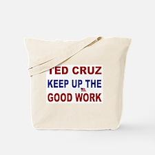 ted cruz keep up he good work Tote Bag