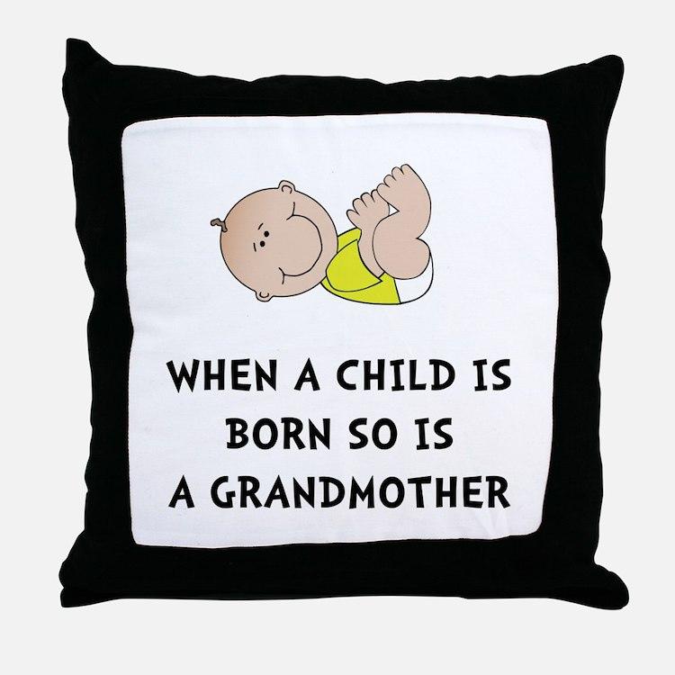 Grandmother Born Throw Pillow