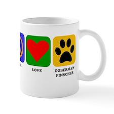 Peace Love Doberman Pinscher Mugs