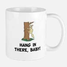 Hang In There Baby Mugs