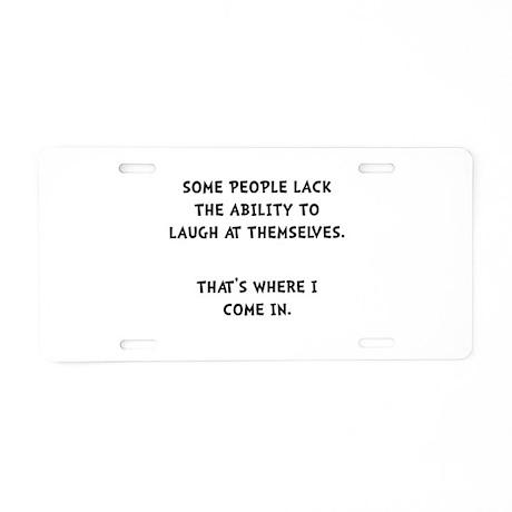 Laugh Themselves Aluminum License Plate