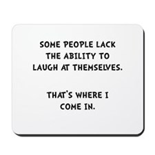 Laugh Themselves Mousepad