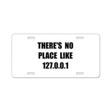 No Place Like Aluminum License Plate