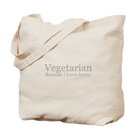 Vegetarian: because I know be Tote Bag