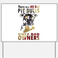 NO BAD PIT BULLS AF4 Yard Sign
