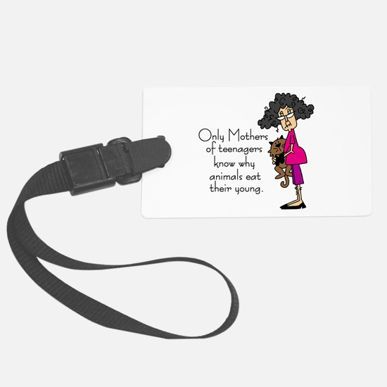 Mothers of Teenagers Luggage Tag
