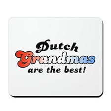 Dutch Grandmas are the Best  Mousepad