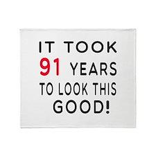 It Took 91 Birthday Designs Throw Blanket