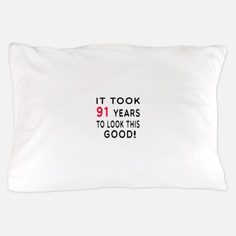 It Took 91 Birthday Designs Pillow Case