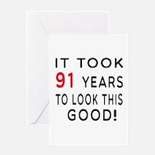 It Took 91 Birthday Designs Greeting Card