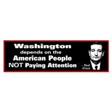 Not Paying Attention - Ted Cruz Quote Bumper Sticker