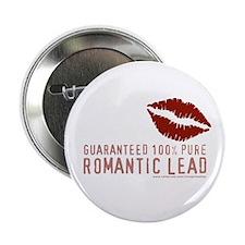 """100% Romantic Lead 2.25"""" Button"""