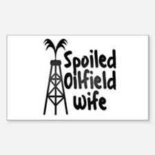 Spoiled Oilfield Wife Decal