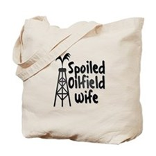 Spoiled Oilfield Wife Tote Bag