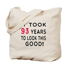 It Took 93 Birthday Designs Tote Bag