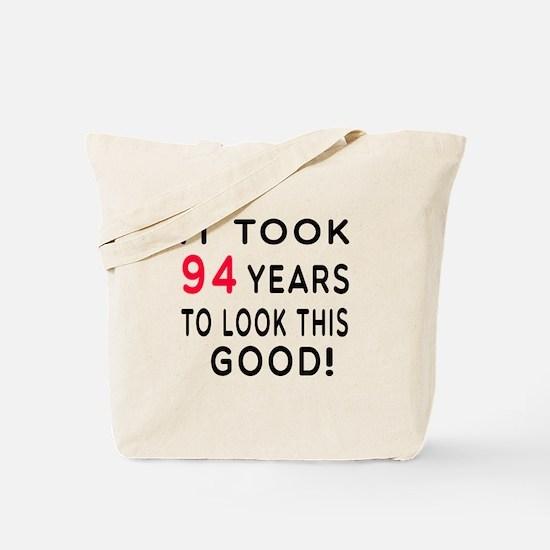 It Took 94 Birthday Designs Tote Bag