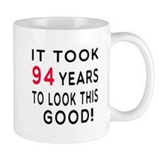 It Took 94 Birthday Designs Mug