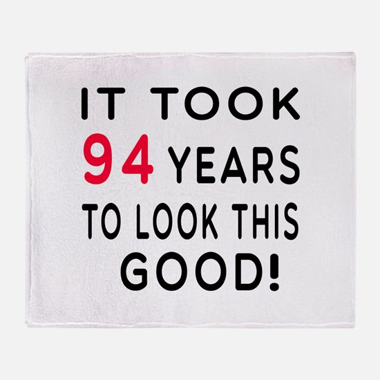 It Took 94 Birthday Designs Throw Blanket