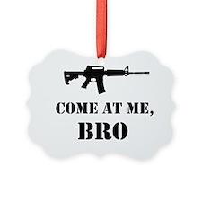 Come at me, bro Ornament