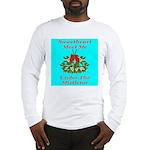 Sweetheart Meet Me Under The Long Sleeve T-Shirt