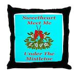Sweetheart Meet Me Under The Throw Pillow