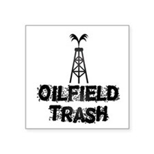 Oilfield Trash Sticker