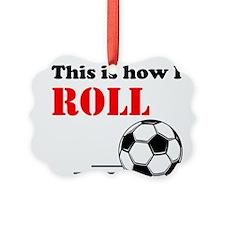 How I Roll Ornament