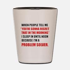 Problem Solver Shot Glass