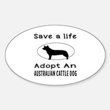 Adopt An Australian Cattle Dog Sticker (Oval)