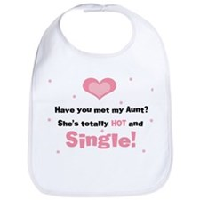My Hot and Single Aunt Baby Bib