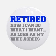 retired-now-I-can-do-FRESH-BLUE-GRAY Ornament (Rou