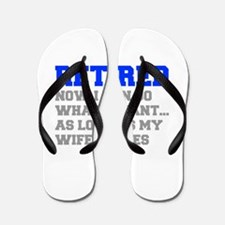 retired-now-I-can-do-FRESH-BLUE-GRAY Flip Flops