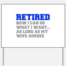 retired-now-I-can-do-FRESH-BLUE-GRAY Yard Sign