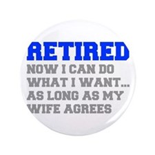 "retired-now-I-can-do-FRESH-BLUE-GRAY 3.5"" Button ("