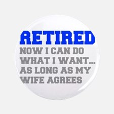 """retired-now-I-can-do-FRESH-BLUE-GRAY 3.5"""" Button"""