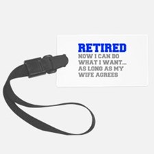 retired-now-I-can-do-FRESH-BLUE-GRAY Luggage Tag