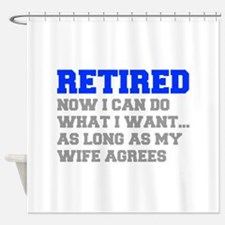 retired-now-I-can-do-FRESH-BLUE-GRAY Shower Curtai